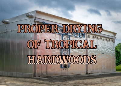 Proper Drying is the Key to High Quality Tropical Lumber