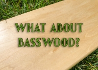 What About Basswood?