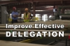 Would More Effective Delegation Help Your Team?