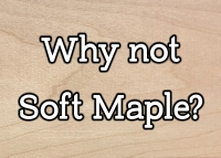 Soft Maple: Could it work for you?